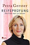 Petra Gerster: Reifeprüfung. Die Frau von Fünfzig Jahren