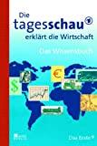 Detlef Gürtler: Die Tagesschau erklärt die Wirtschaft