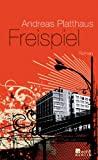 Andreas Platthaus: Freispiel