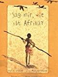 Marie Sellier: Sag mir, wie ist Afrika