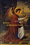 Christine Goetz, Cordula Grabbert, Thomas Treutler: Berlins verborgene Engel