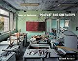 Robert Polidori: Sperrzonen: Pripjat und Tschernobyl