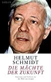 Helmut Schmidt: Die Mächte der Zukunft