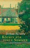 Bethan Roberts: K�chin f�r einen Sommer