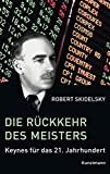 Robert Skidelsky: Die Rückkehr des Meisters: Keynes für das 21. Jahrhundert