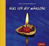 Hannes Bräunlich, Heidi Bräunlich: Was ich dir wünsche