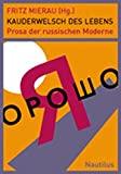 Fritz Mierau: Kauderwelsch des Lebens: Prosa der russischen Moderne