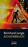 Reinhard Junge: Achsenbruch