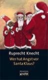 Ruprecht Knecht: Wer hat Angst vor Santa Klaus?