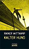 Rainer Wittkamp: Kalter Hund