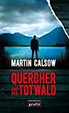 Martin Calsow: Quercher und der Totwald