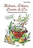 Herbert Walker: Bohnen, Erbsen, Linsen & Co