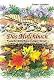 Dettmer Grünefeld: Das Mulchbuch | Praxis der Bodendeckung im Garten