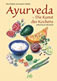 Joachim Skibbe, Petra Skibbe: Ayurveda - Die Kunst des Kochens