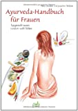 Joachim Skibbe, Petra Skibbe: Ayurveda-Handbuch für Frauen