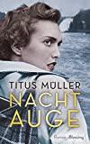Titus M�ller: Nachtauge