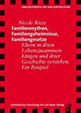 Nicole Riess: Familienmythen, Familiengeheimnisse, Familiengesetze