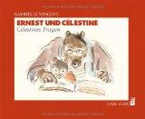 Gabrielle Vincent: Ernest und Celestine. Celestines Fragen