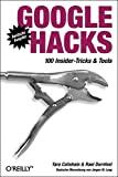 Tara Calishain, Rael Dornfest: Google Hacks - 100 Insider-Tricks & Tools