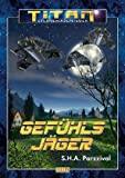 S.H.A. Parzzival: Gef�hlsj�ger (TITAN Sternenabenteuer 24)
