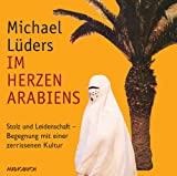 Michael Lüders: Im Herzen Arabiens