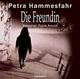 Petra Hammesfahr: Die Freundin