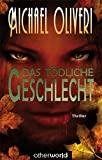 Michael Oliveri: Das tödliche Geschlecht