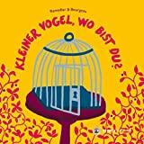 Vincent Bourgeau, Cédric Ramadier: Kleiner Vogel, wo bist du?