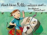 Irmi Feldmann: Auch kleine Ritter müssen mal