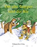Wolfgang Bittner: Der alte Trapper und der Bär
