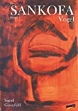 Sigrid Güssefeld: Der Sankofa Vogel
