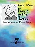 Katja Wolff: Paulis gute Taten
