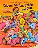 Barbara Huber, Heidi Nicolai, Verena Sommerfeld: Toben, raufen, Kräfte messen. Ideen, Konzepte und viele Spiele zum Umgang mit Aggressionen