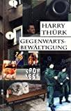 Harry Thürk: Gegenwartsbewältigung