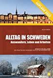 Delia Kübeck: Alltag in Schweden - Auswandern, Leben und Arbeiten