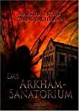 Tobias Bachmann, Markus K. Korb: Das Arkham-Sanatorium