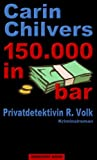Carin Chilvers: 150.000 in bar