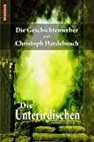 Die Geschichtenweber, Christoph Hardebusch: Die Unterirdischen