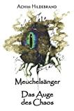 Achim Hildebrand: Meuchelsänger - Das Auge des Chaos