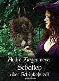 Andr� Ziegenmeyer: Schatten �ber Schinkelstedt: Fabelwesen reloaded