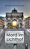 Andreas Kimmelmann: Mord im Lichthof