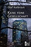 Olaf Kolbrück: Keine feine Gesellschaft