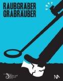 Peter-Rene Becker (Hg.): Raubgr�ber, Gr