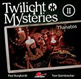 Twilight Mysteries: Folge 02: Thanatos