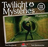 Twilight Mysteries: Folge 03: Phantom