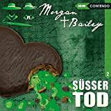 Morgan & Bailey: Folge 02: Süßer Tod