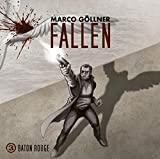 Marco Göllner: Fallen 03 - Baton Rouge