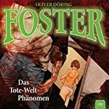 Foster: Folge 09: Das Tote-Welt-Phänomen