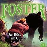 Foster: Folge 10: Das Böse im Guten