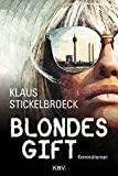 Klaus Stickelbroeck: Blondes Gift